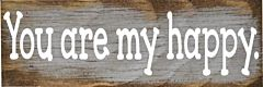 You Are My Happy Sign - White, 2 in X 6 in