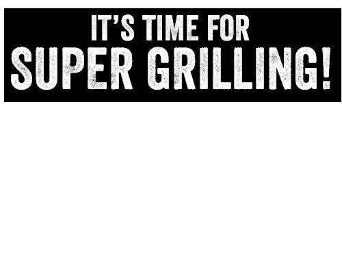 Super Grilling